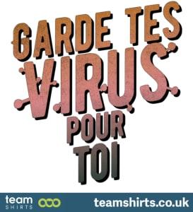 Garde tes Virus pour toi