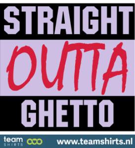 Straight Outta Ghetto